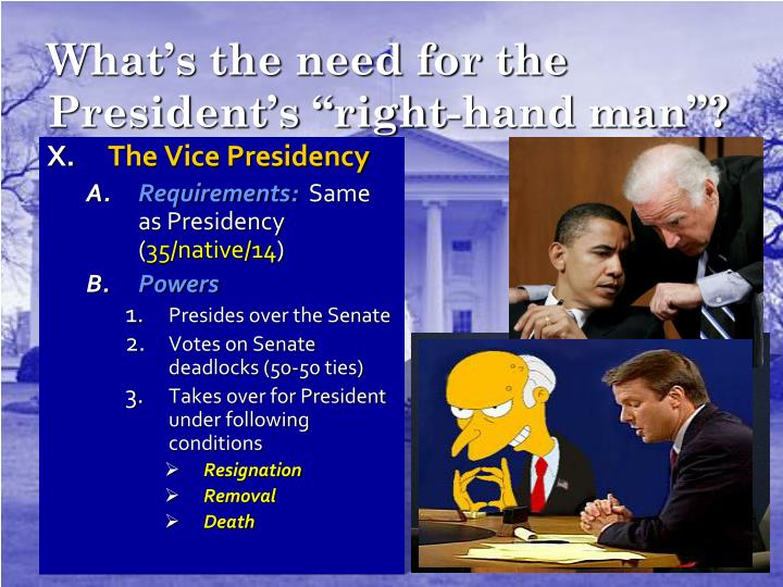 "What's the need for the President's ""right-hand man""?"