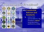 who helps the president