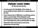 primary caucus combo the states have this discretion