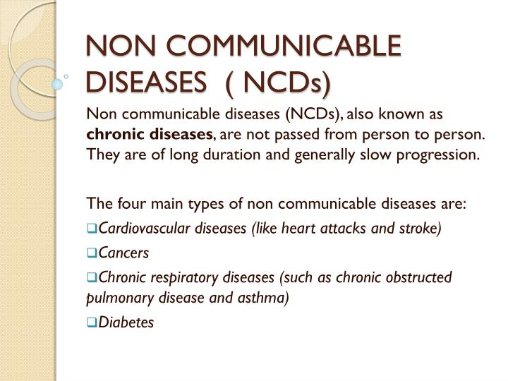 NON COMMUNICABLE DISEASES  ( NCDs)
