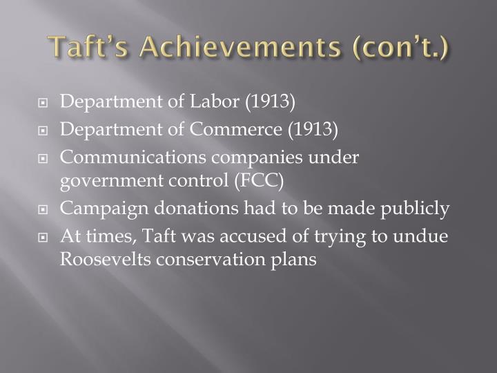 Taft's Achievements (con't.)