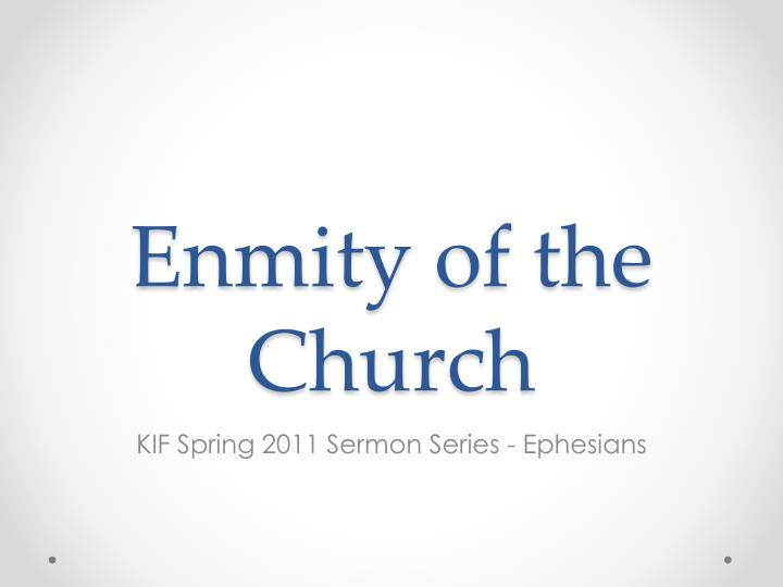 Enmity of the church