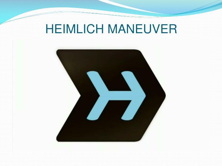 HEIMLICH MANEUVER