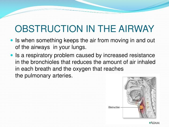 OBSTRUCTION IN THE AIRWAY