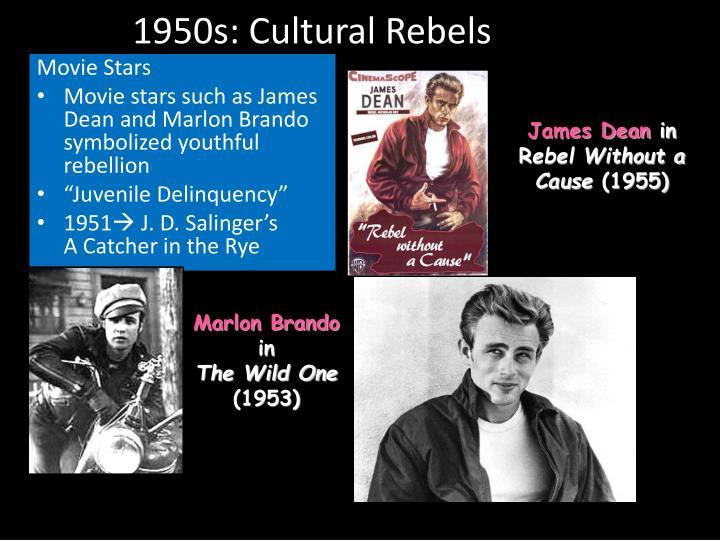 1950s: Cultural Rebels