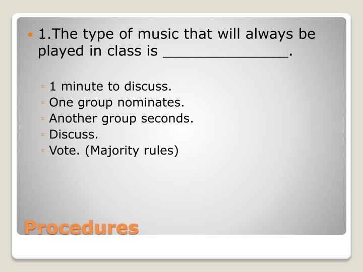 1.The type of music that will always be played in class is ______________.