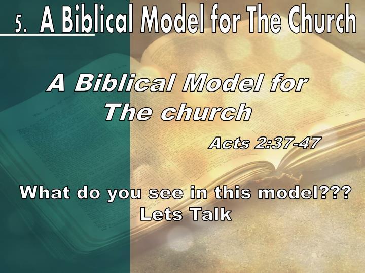 5.  A Biblical Model for The Church