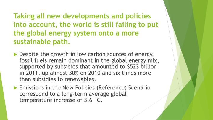 Taking all new developments and policies into account, the world is still failing to put