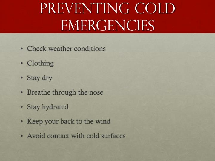 Preventing cold emergencies