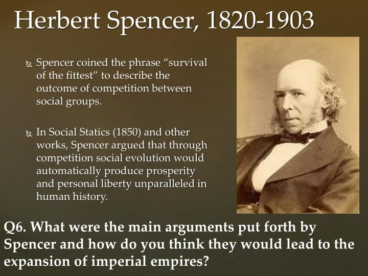 """Spencer coined the phrase """"survival of the fittest"""" to describe the outcome of competition between social groups."""