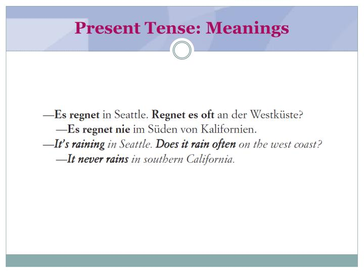 Present Tense: Meanings