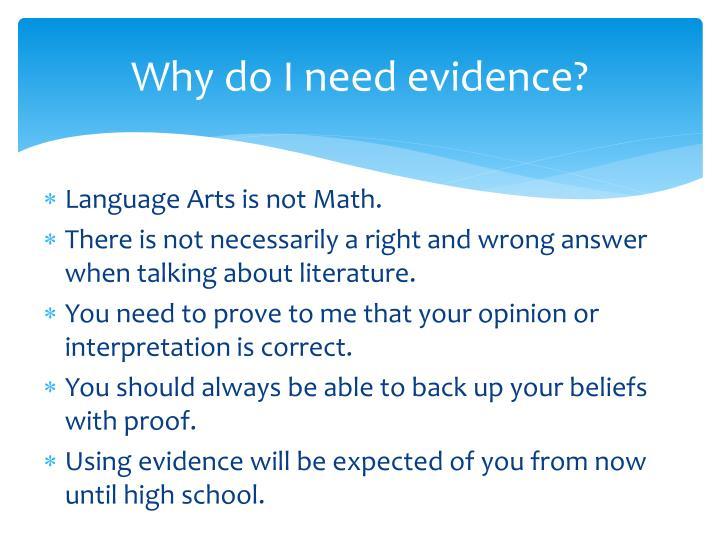 Why do I need evidence?
