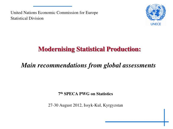 M odernising statistical production main recommendations from global assessments