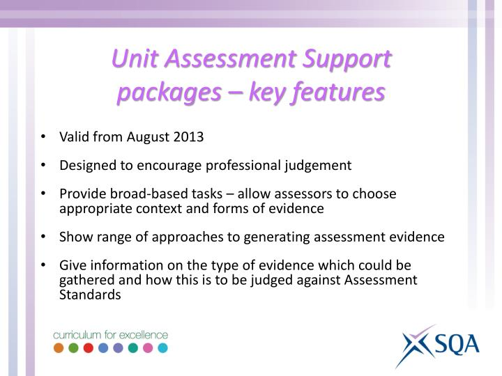 Unit Assessment Support                        packages – key features