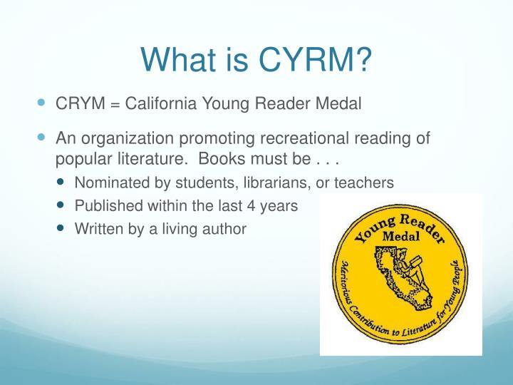 What is CYRM?