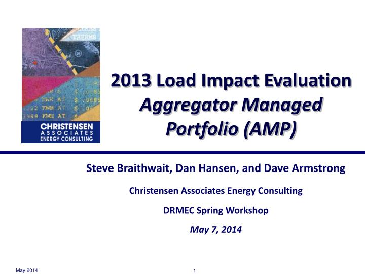 2013 load impact evaluation aggregator managed portfolio amp