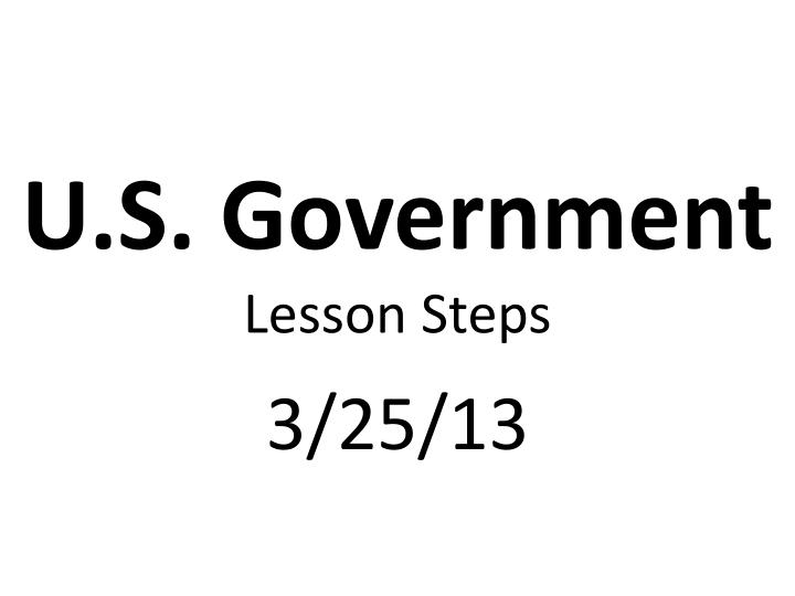 u s government lesson steps