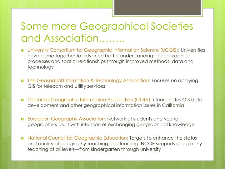 Some more Geographical Societies and Association……..