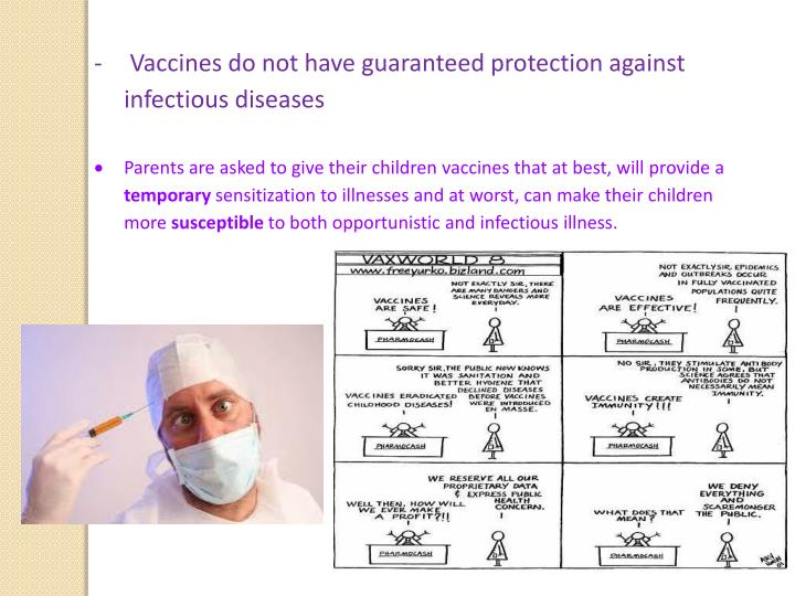 Vaccines do not have guaranteed protection against infectious diseases