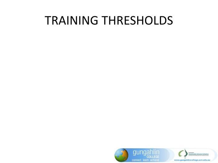 TRAINING THRESHOLDS