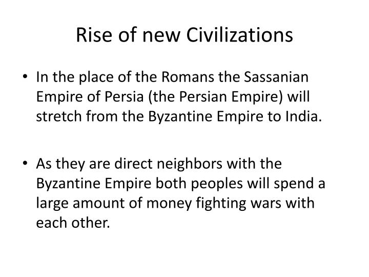 Rise of new Civilizations