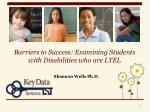 barriers to success examining students with disabilities who are ltel