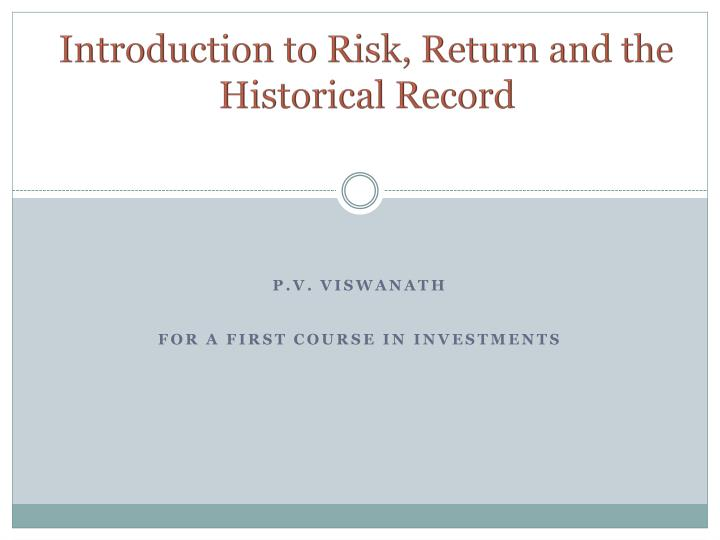 introduction to risk return and the historical record