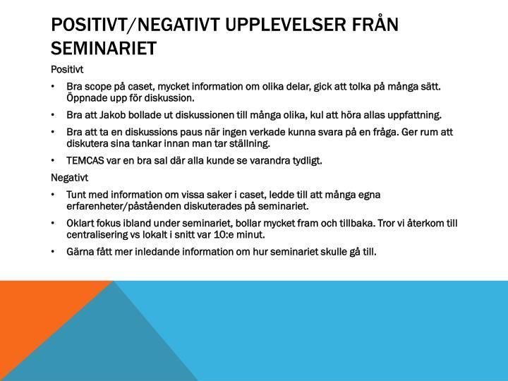 Positivt/Negativt upplevelser från seminariet