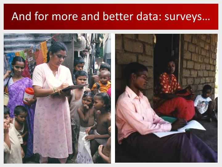 And for more and better data: surveys…