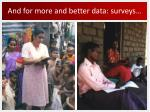 and for more and better data surveys