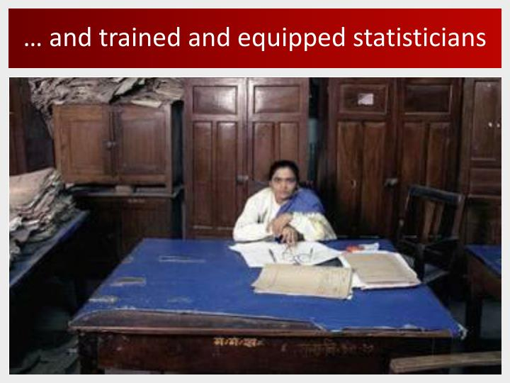 … and trained and equipped statisticians