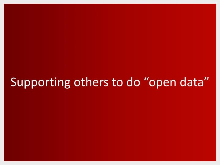 "Supporting others to do ""open data"""