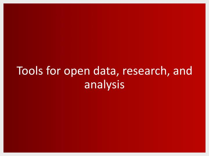 Tools for open data, research, and analysis