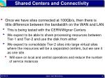 shared centers and connectivity