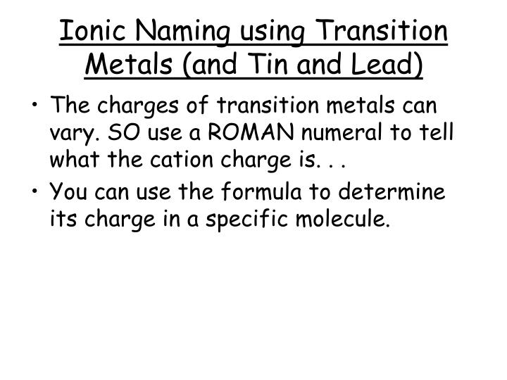 Ionic Naming using Transition Metals (and Tin and Lead)