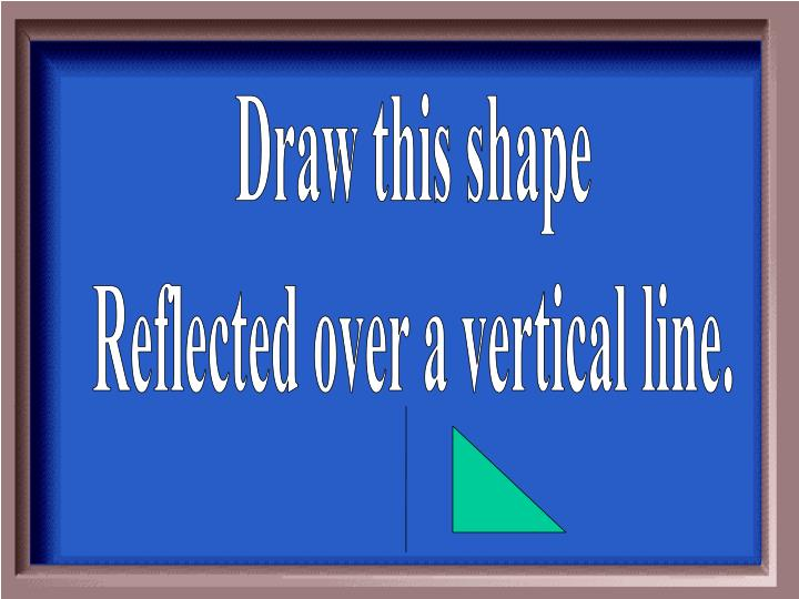 Draw this shape