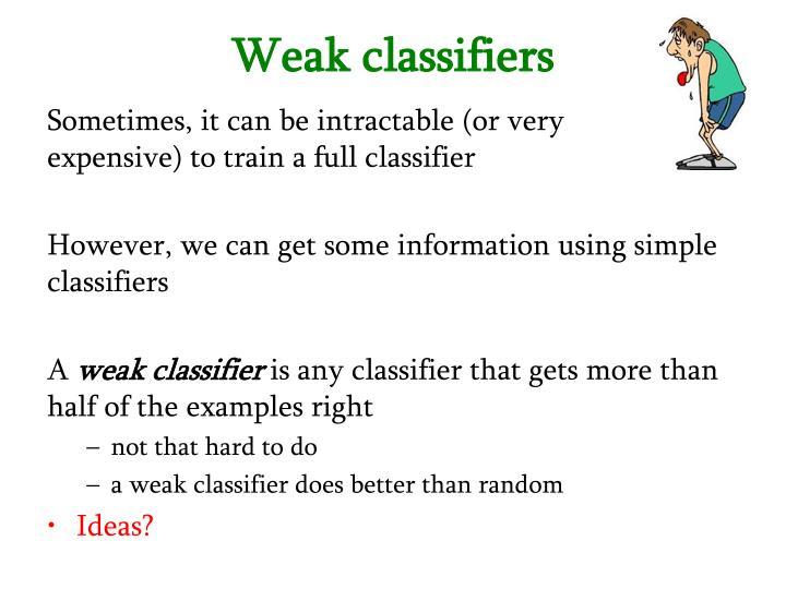 Weak classifiers