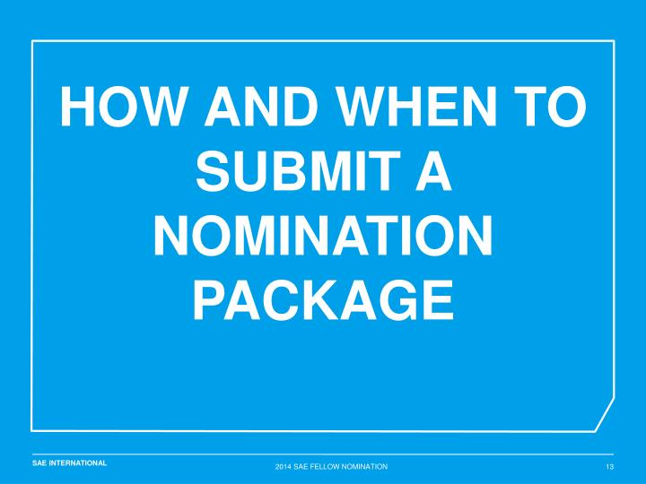 HOW AND When to submit A nomination package