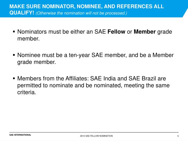 MAKE SURE NOMINATOR, NOMINEE, AND REFERENCES ALL QUALIFY!
