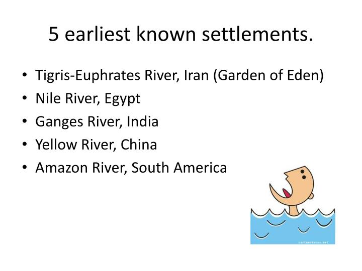 5 earliest known settlements.
