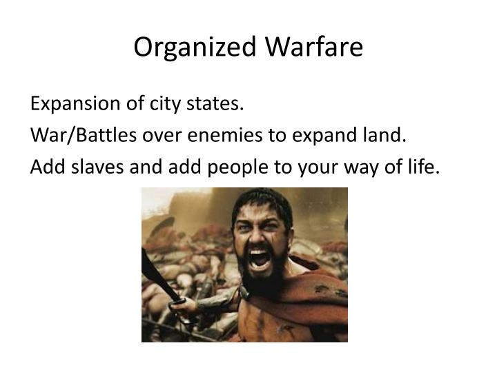 Organized Warfare