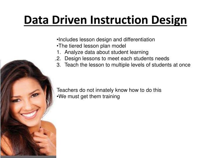 Data Driven Instruction Design