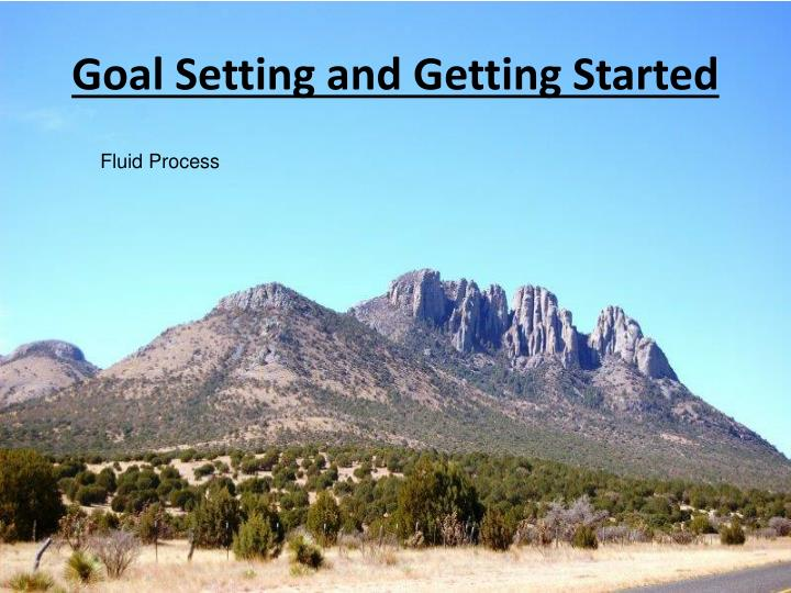 Goal Setting and Getting Started
