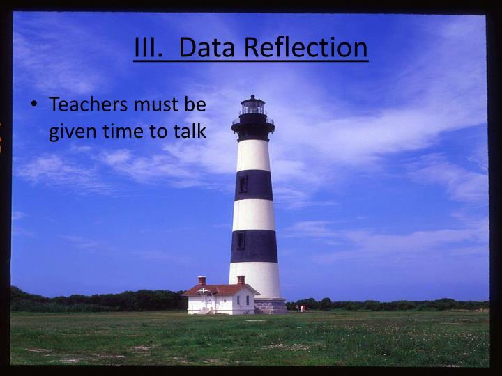 III.  Data Reflection