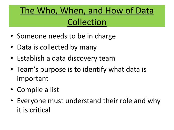 The Who, When, and How of Data Collection