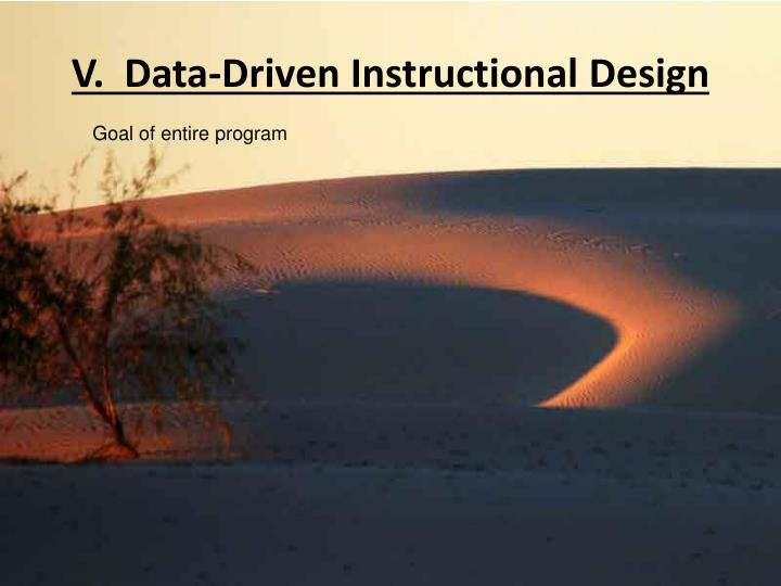 V.  Data-Driven Instructional Design