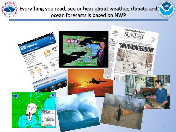 Everything you read, see or hear about weather, climate and ocean forecasts is based on NWP