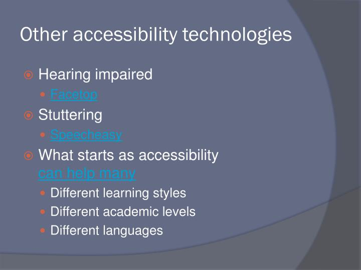 Other accessibility technologies