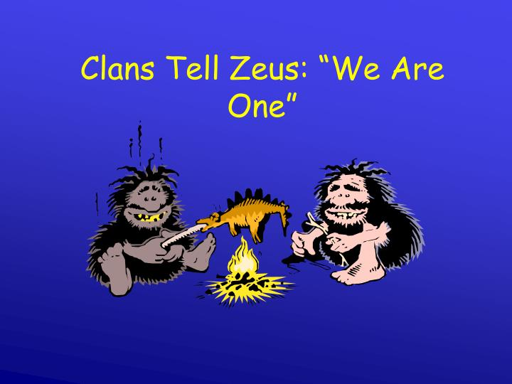"Clans Tell Zeus: ""We Are One"""