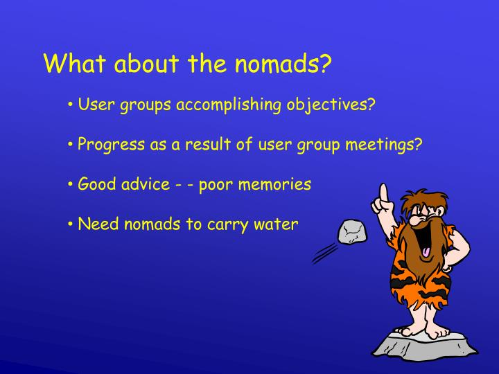 What about the nomads?
